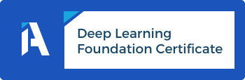 Deep Learning Foundation Certificate